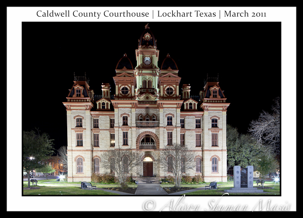 The Historic Caldwell County Courthouse in Lockhart - Photographed at Night - March 2011